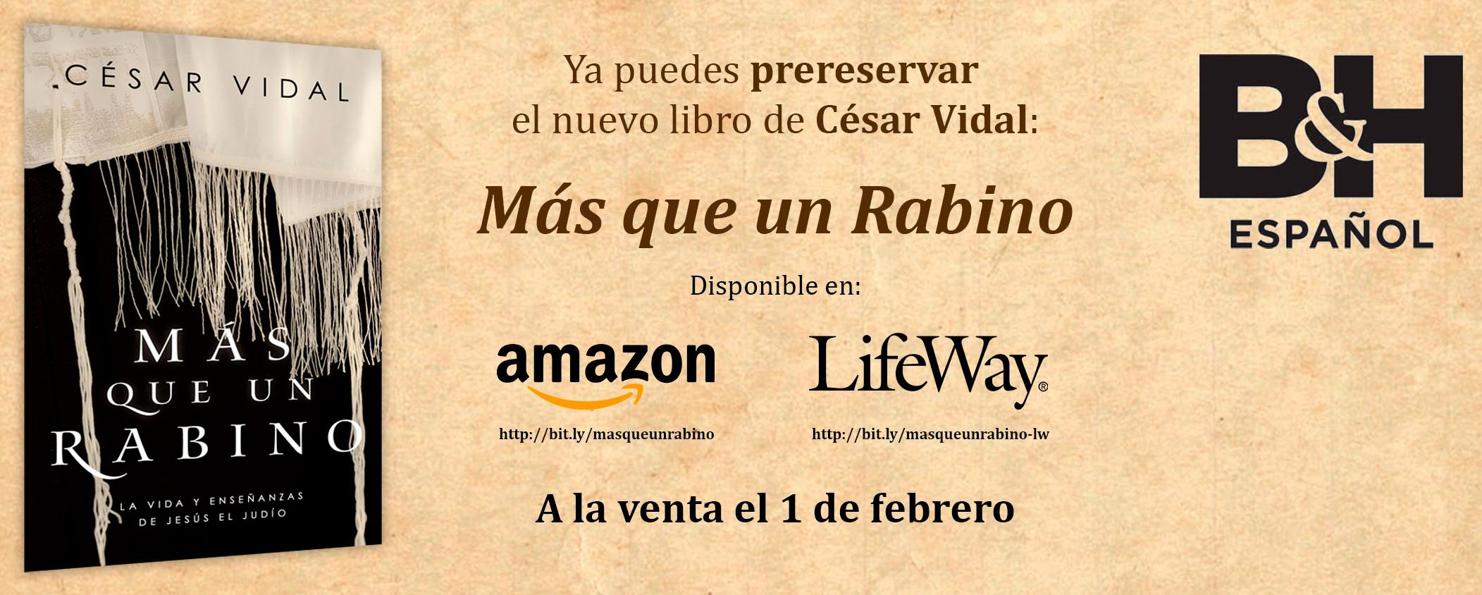 Ya puedes prereservar el libro de César Vidal Más que un Rabino en Amazon