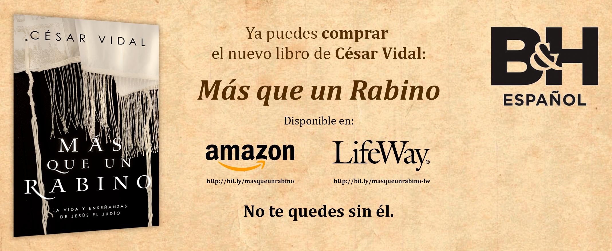 Ya puedes comprar el libro de César Vidal Más que un Rabino en Amazon