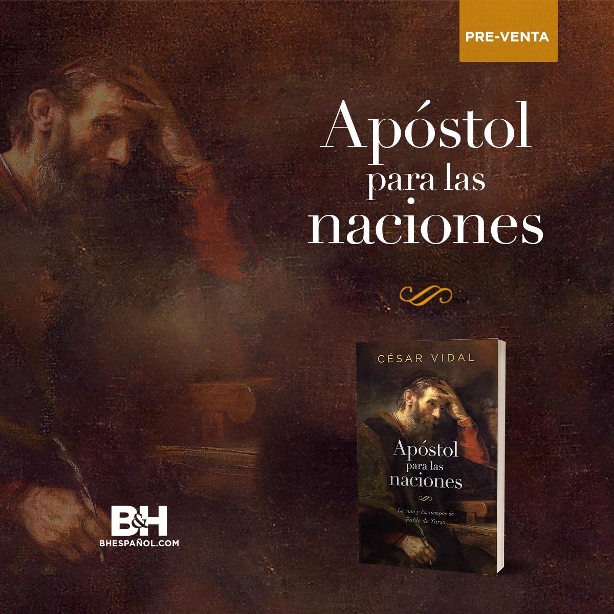 Apóstol para las naciones: La Vida Y Los Tiempos de Pablo de Tarso, el nuevo libro de César Vidal ya en preventa.