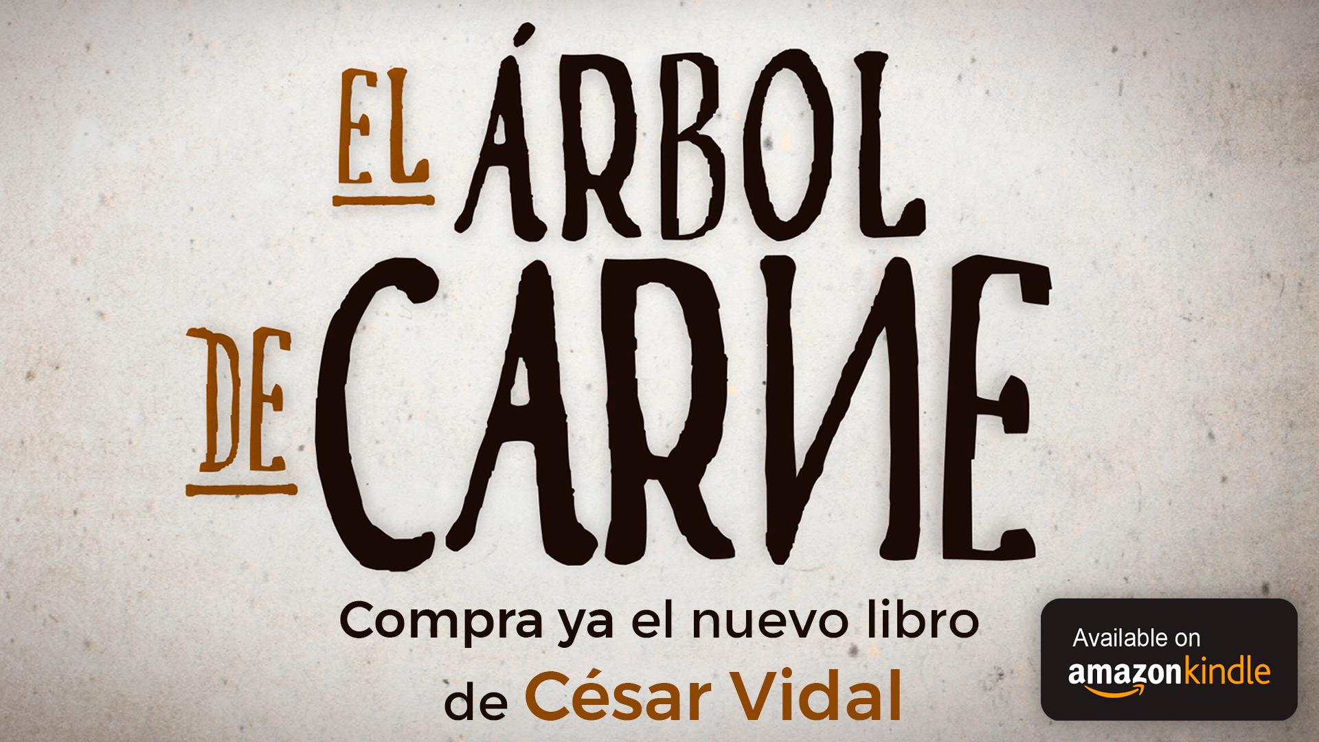 Compra ahora 'El arbol de Carne' de César Vidal en Amazon.