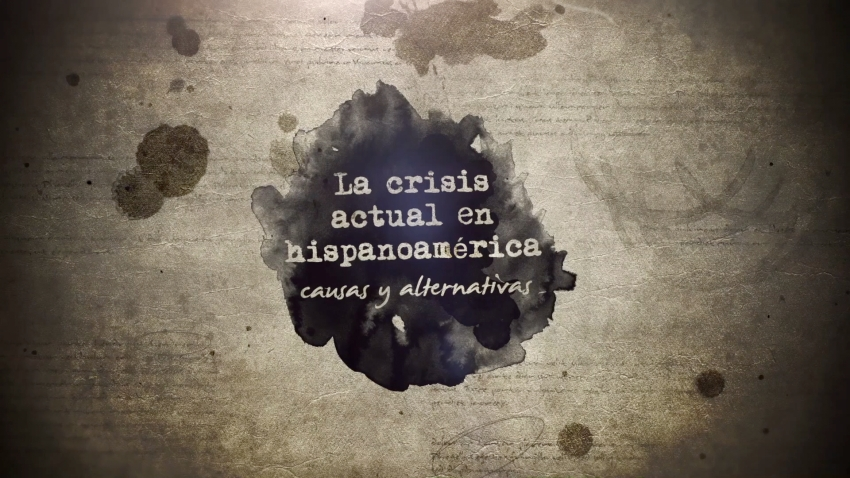 La crisis actual en Hispanoamérica: causas y alternativas