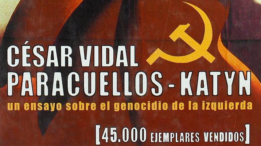 PARACUELLOS-KATYN: UN ENSAYO SOBRE EL GENOCIDIO DE LA IZQUIERDA