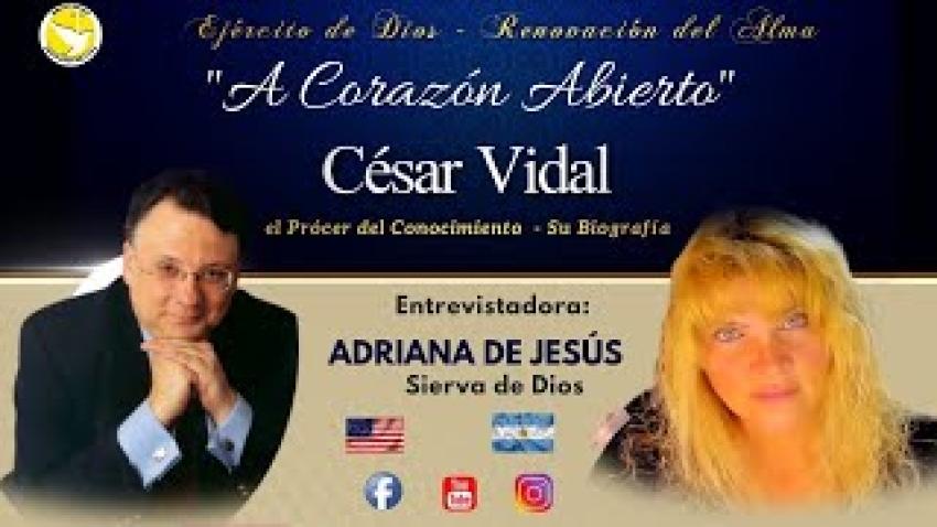 César Vidal a corazón abierto con Adriana de Jesús