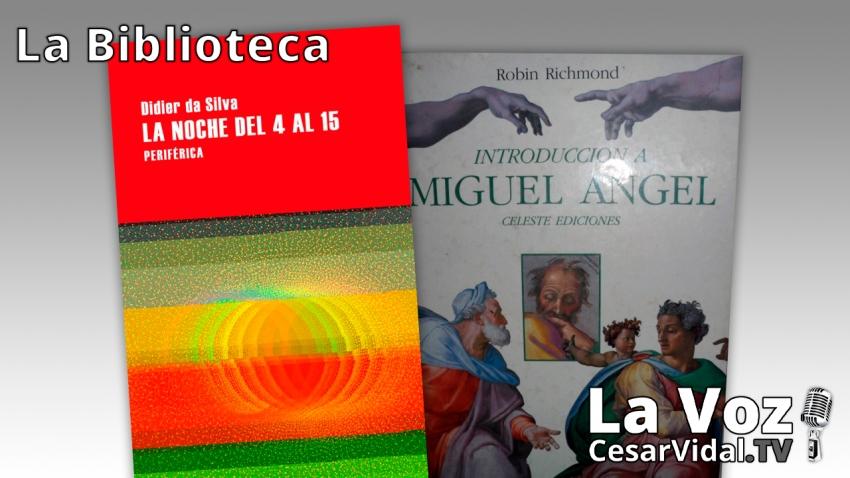 La Biblioteca: 'La noche del 4 al 15' y 'Introducción a Miguel Ángel' - 17/06/21