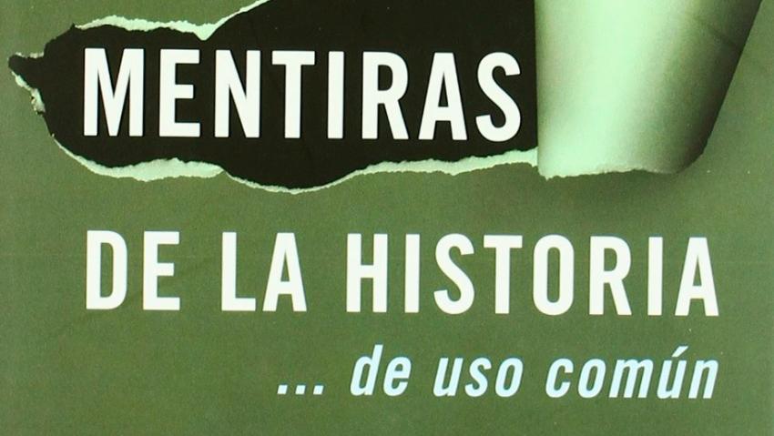 MENTIRAS DE LA HISTORIA DE USO COMÚN