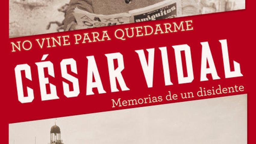 NO VINE PARA QUEDARME: MEMORIAS DE UN DISIDENTE