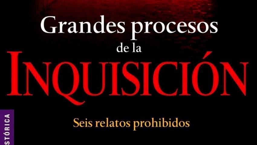 GRANDES PROCESOS DE LA INQUISICIÓN